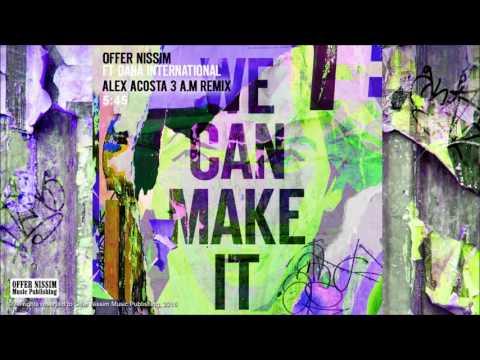 Offer Nissim Feat. Dana International - We Can Make It (Alex Acosta 3 A.M Remix)