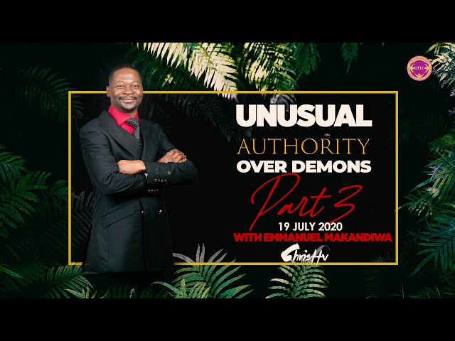 Emmanuel Makandiwa | Unusual Authority Over Demons Part 3