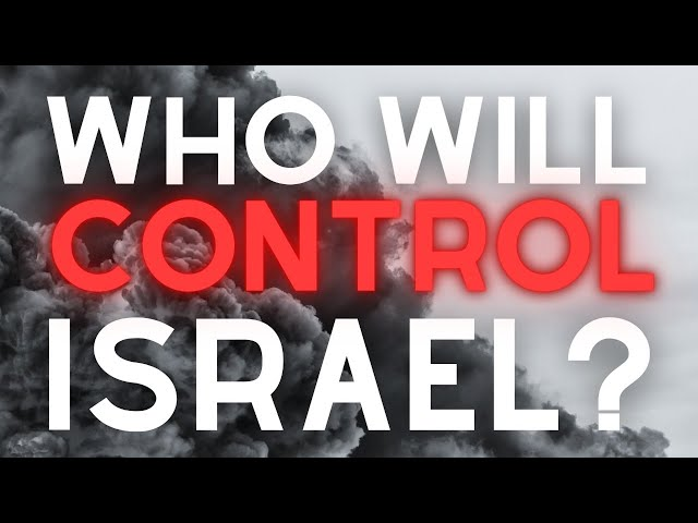 WHO WILL CONTROL ISRAEL?