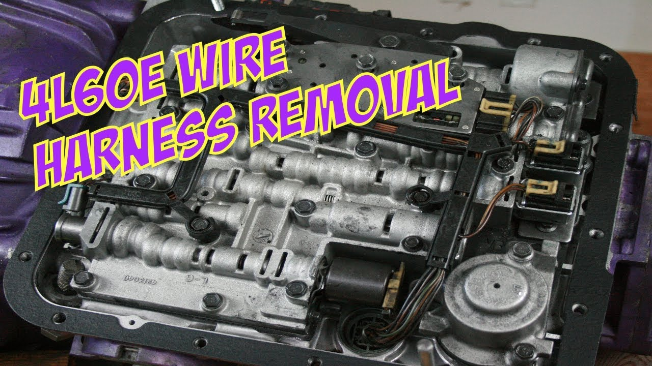 hight resolution of 4l60e harness removal