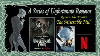 Netflix A Series of Unfortunate Reviews, The Miserable Mill ~ The Dom