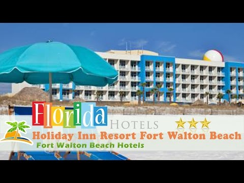Holiday Inn Resort Fort Walton Beach - Fort Walton Beach Hotels, Florida