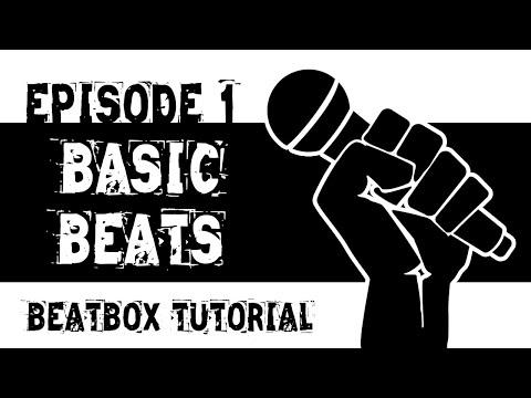 Beatbox Tutorial Episode 1: Basic Beginners Beat