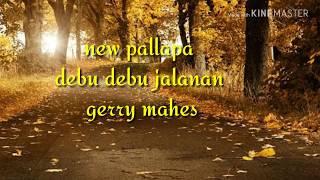 Debu debu jalanan gerry mahesa spesial lirik new pallapa