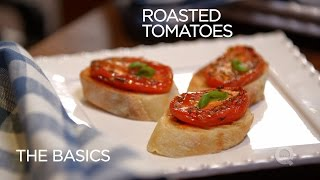 Roasted Tomatoes - The Basics