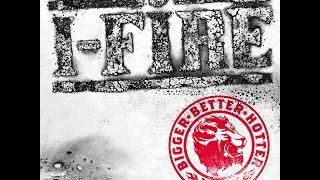 I-FIRE - Bigger Better Hotter (I-FIRE Empire) [Full Album]