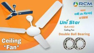 RCM || Uni Star * SAVIO * Double Ball Bearing * Ceiling Fan * बिजली की बचत