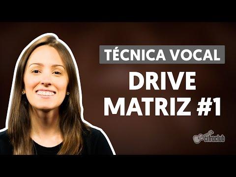 Drives - Matriz #1 | Técnica Vocal