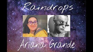 Raindrops - Ariana Grande