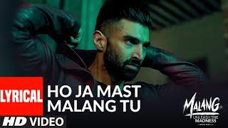 LYRICAL: Ho Ja Mast Malang Tu | MALANG | Aditya Roy Kapur, Disha Patani, Anil Kapoor, Kunal Kemmu