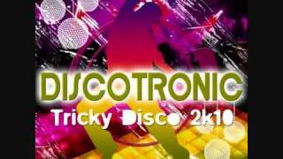 Discotronic - Tricky Disco 2k10 (Hands Up Mix)