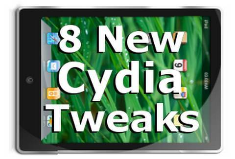 8 New Cydia Tweaks & Mods for a Jailbroken iPhone, iPod Touch & iPad