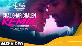 Chal Ghar Chalen - Remix | Malang | Aditya R K, Disha P | Mithoon, Arijit Singh | DJ Shadow Dubai