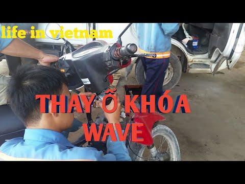 Thay ổ Khóa wave | life in vietnam