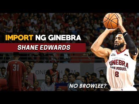 Shane Edwards, Import ng Barangay Ginebra   No Justin Brownlee?