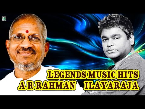 Legends Music Hits - A.R & Ilayaraja Best Audio Jukebox