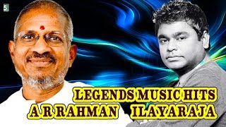 Legends Music Hits - A.R.Rahman & Ilayaraja Best Audio Jukebox