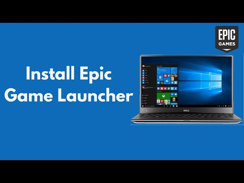 How To Install Epic Games Launcher On Windows 10 UPDATED