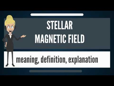 What is STELLAR MAGNETIC FIELD? What does STELLAR MAGNETIC F