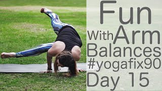 30 Minute Fun with Arm Balances Day 15 Yoga Fix 90 with Fightmaster Yoga