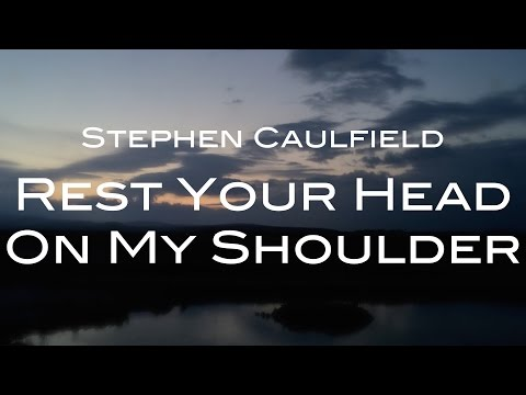 Rest Your Head On My Shoulder (Lyric Video)