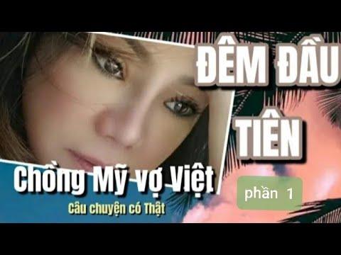 Câu chuyện có thật   Chuyện Tình Online Chồng Mỹ Vợ  Việt Đêm đầu tiên đẫm nước mắt
