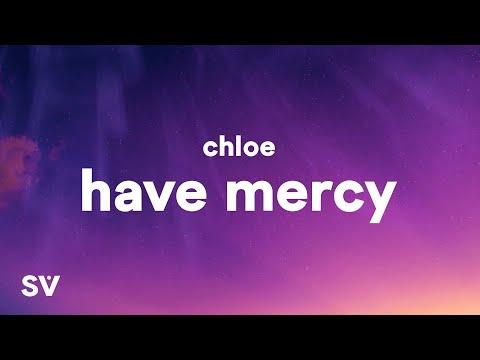 "Chlöe – Have Mercy (Lyrics) ""booty so big lord have mercy"""