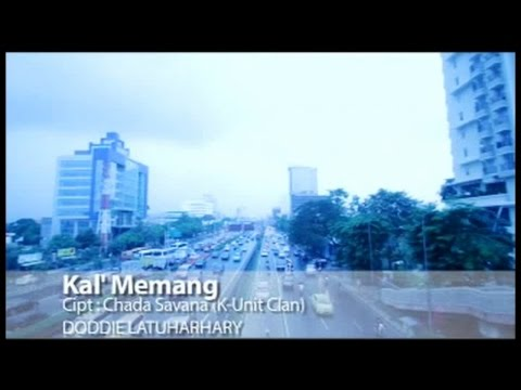 Doddie Latuharhary - Kal' Memang (Official Lyrics Video)