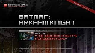 Batman: Arkham Knight (PS4) Gamechive (City of Fear, Pt 19: The Arkham Knight
