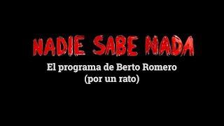 Momentos NSN (5x18): El programa de Berto Romero