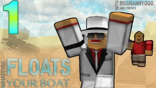 [Whatever Floats Your Boat!: ROBLOX] Let's Play w/ Friends Ep 1 | DOMINATION!