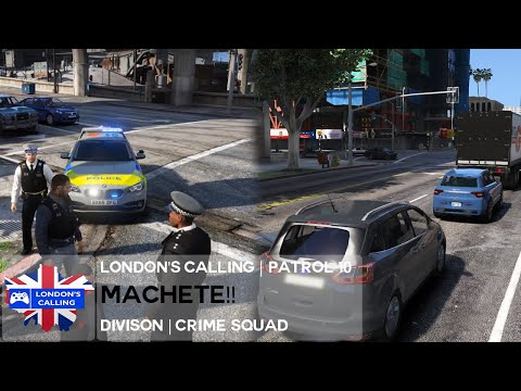 London's Calling RPC | CS | Patrol 10 - MACHETE & OPERATION GREENHILL!