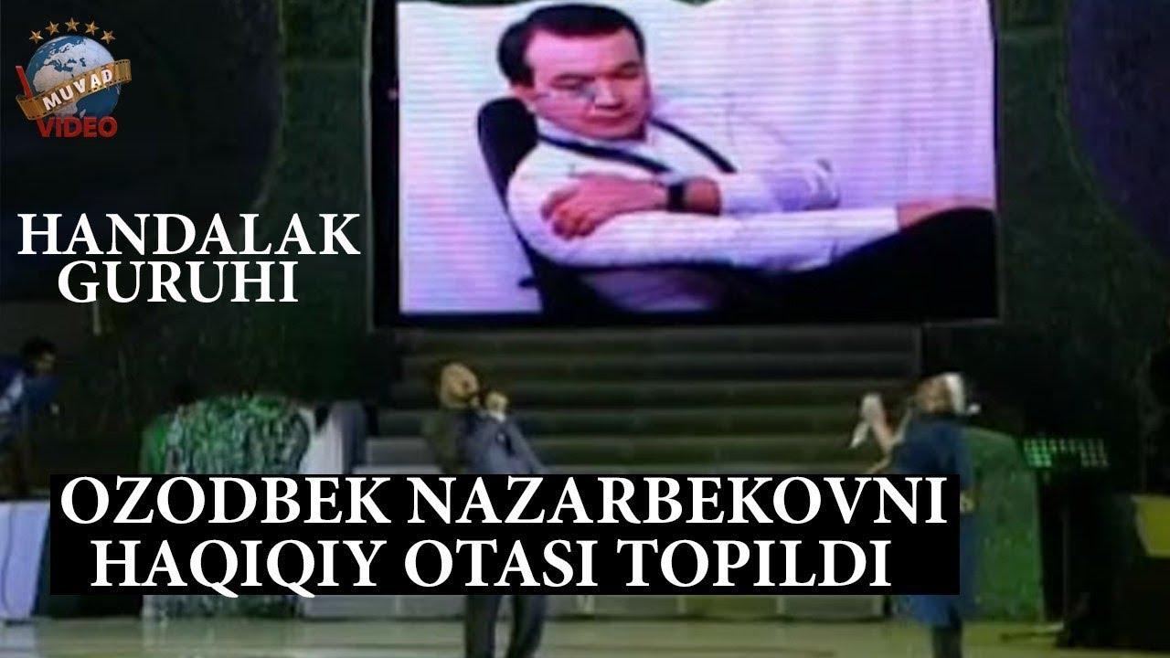 Handalak guruhi - Ozodbek Nazarbekovni haqiqiy otasi topildi