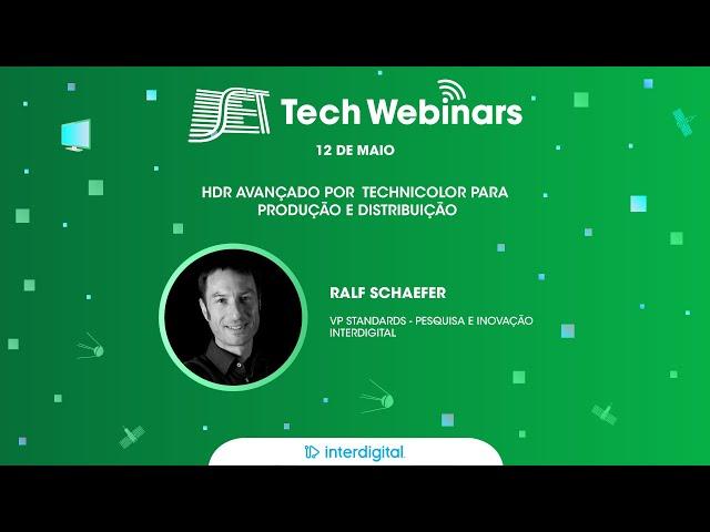 SET Tech Webinars: Melhores Momentos - Interdigital - HDR