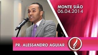 Congresso Círculo de Oração Monte Sião - Pr. Alessandro Aguiar - 06 04 2014