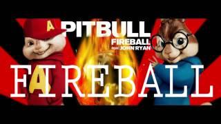 Pitbull (ft. John Ryan)- Fireball: Alvin and the Chipmunks