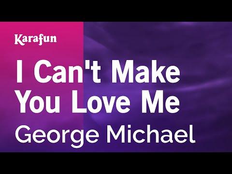 Karaoke I Can't Make You Love Me - George Michael *