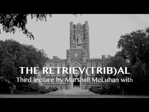 Marshall McLuhan 1967 Tribal Retrieval in the Electronic Age - Fordham University Taps #2