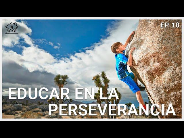 Educación en la Perseverancia   El Ángel De Tu Hogar