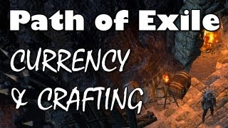 Path of Exile: Currency & Crafting Beginner's Guide