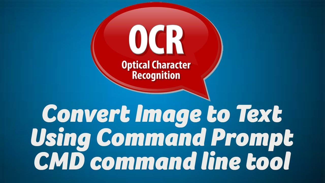 Convert image to text using CMD Command Prompt, Tesseract