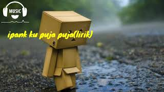 Download Lagu Ipank-ku puja puja(lirik) lagu galau.minang mp3