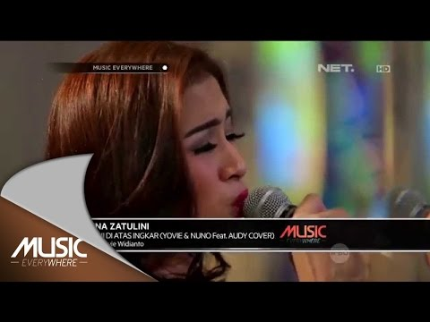 Yovie & Nuno Feat. Audy - Janji Di Atas Ingkar (Nina Zatulini Cover) - Music Everywhere