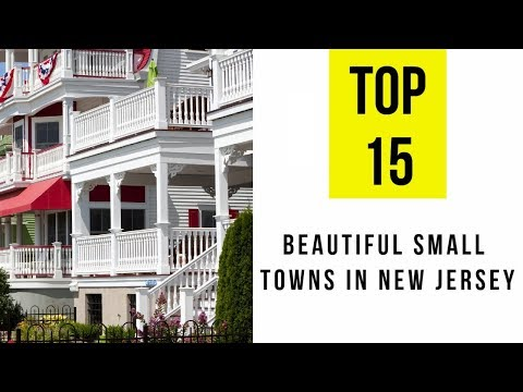 Best Small Towns to Visit in New Jersey. TOP 15