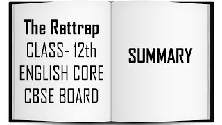 THE RATTRAP - SUMMARY| CLASS - 12th |ENGLISH CORE - CBSE BOARD