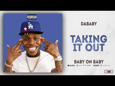 DaBaby - Taking It Out (Baby on Baby)