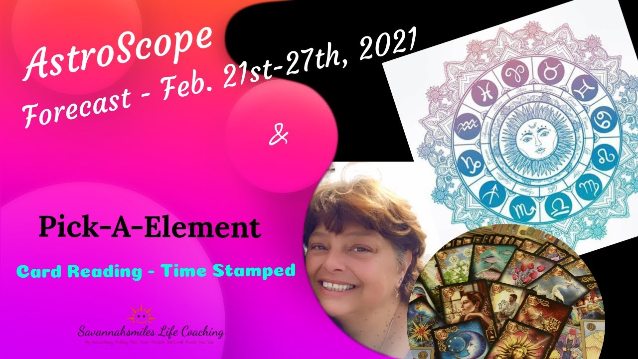 Don't Let This Week's Opportunity Pass You by! AstroScope Forecast/Pick-A-Element! Feb. 21-27, 2021