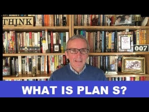 What is Plan S in Scholarly Publishing?