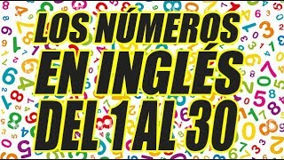 LOS NÚMEROS EN INGLÉS DEL 1 AL 30 (CON SU PRONUNCIACIÓN) (BIEN EXPLICADO) - WILSO TE ENSEÑA