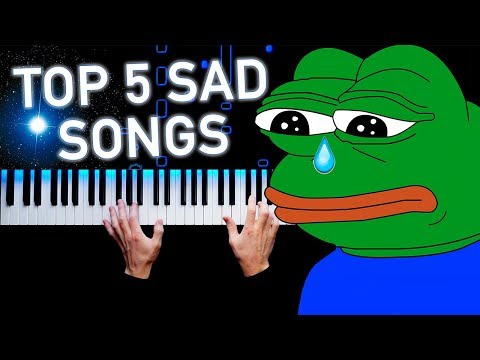 TOP 5 SAD SONGS ON PIANO